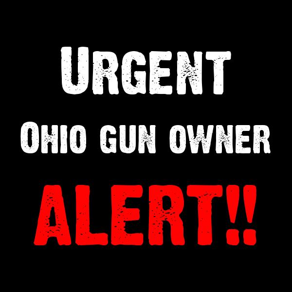 Ohio: Gun Legislation ACTION ALERT – vote imminent!